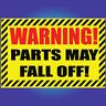 Warning Parts May Fall Off Car Van Banger Transit Ford Skoda Funny Sticker C232