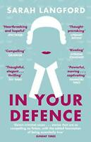 In Your Defence: Stories of Life and Law by Langford, Sarah, NEW Book, FREE & FA