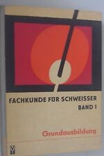 Fachkunde für Schweißer Band 1 ~Grundausbildung im Schweißen /Lehrbuch 1973 DDR