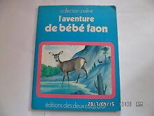 LIVRE L'AVENTURE DE BEBE FAON EDITIONS DES DEUX COQS D'OR 1973   H17