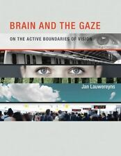 Brain and the Gaze: On the Active Boundaries of Vision (MIT Press) by Lauwereyn