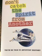 Truth Be Told In Adventist History Book~Don't Catch the Spirit From Another~SDA