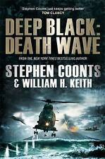 Deep Black: Death Wave, Stephen Coonts, William H. Keith, New Book