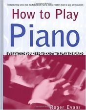 How to Play Piano: Everything You Need to Know to