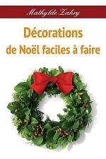 Décorations de Noël Faciles à Faire : Comment Réaliser Par Vous-Mêmes des...