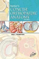 Netter's Concise Orthopaedic Anatomy [Netter Basic Science]