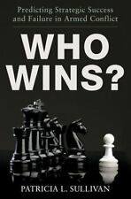 Who Wins?: Predicting Strategic Success and Failure in Armed Conflict, Sullivan,