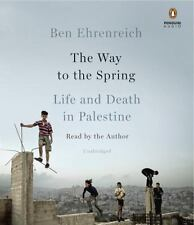 The Way to the Spring : Life and Death in Palestine by Ben Ehrenreich (2016,...