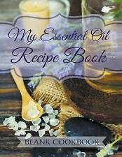 My Essential Oil Recipe Book: Blank Cookbook by The Lavender Patch -Paperback