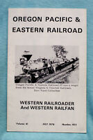 Oregon Pacific & Eastern Railroad - Western Railroader Magazine - 16 pages