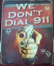 Vintage Replica Tin Metal Sign WE DON'T DIAL 911 Revolvers pistols gun Ammo 1815