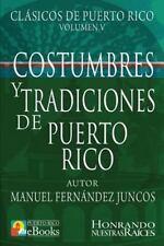 Clásicos de Puerto Rico: Costumbres y Tradiciones de Puerto Rico by Manuel...