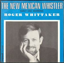 ROGER WHITTAKER  THE NEW MEXICAN WHISTLER 45T SP BIEM IMPACT 20.504 MINT NEUF
