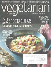 Vegetarian Times Magazine December 2013 Seasonal Recipes Healthier Holiday Bakes