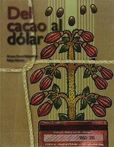 Del Cacao Al Dolar  New Book Curiel Ballesteros, Arturo