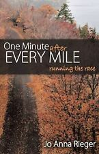 One Minute after Every Mile : Running the Race by Jo Anna Rieger 2016 ***NEW***
