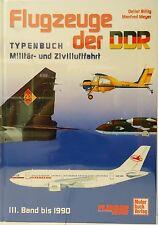 Sonderpreis  Flugzeuge der DDR, Band III. bis 1990 ,Typenbuch, *NEU*