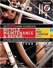 The Bicycling Guide to Complete Bicycle Maintenance and Repair by Todd Downs...