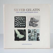 SILVER GELATIN: A USER'S GUIDE TO LIQUID PHOTOGRAPHIC By Martin Reed & S. Jones