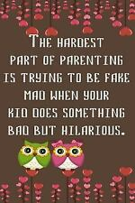 The Hardest Part of Parenting Is Trying to Be Fake Mad When Your Kid Does...