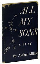 All My Sons ~ ARTHUR MILLER ~ First Edition 1st Printing 1947 Author's 1st Play