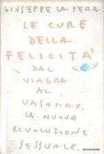 LE CURE DELLA FELICITÀ: LA NUOVA RIVOLUZIONE SESSUALE di Giuseppe La Pera