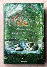 Chiara Gamberale, Quattro etti d'amore, grazie, Ed. Mondadori, 2013