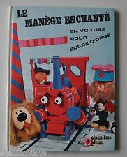 POLLUX LE MANEGE ENCHANTE En Voiture pour Sucre-d'Orge FRENCH BOOK ORTF 1965