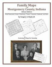 Family Maps of Montgomery County, Indiana, Deluxe Edition : With Homesteads,...