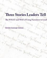 Three Stories Leaders Tell: The What and Way of Using Stories to Lead