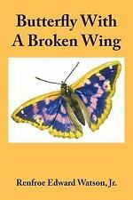 Butterfly With A Broken Wing
