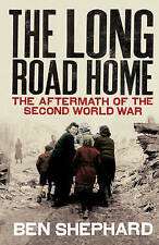 The Long Road Home: The Aftermath of the Second World War. Ben-ExLibrary