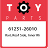 61231-26010 Toyota Rail, roof side, inner rh 6123126010, New Genuine OEM Part