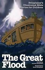 NEW The Great Flood (Delaplaine's Illustrated Bible Stories for Children)