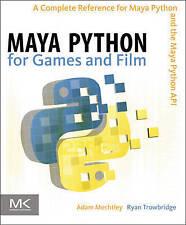 Maya Python for Games and Film: A Complete Reference for Maya Python and the Maya Python API by Adam Mechtley, Ryan Trowbridge (Hardback, 2011)