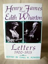 HENRY JAMES & EDITH WHARTON: Letters 1900-1915; Powers; 1st Edition [1990]