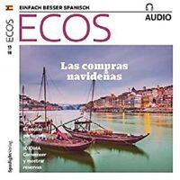 Ecos Audio 13/18 Einfach besser Spanisch Las Compras Navidenas   CD   Neu - New