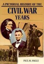 Pictorial History of the Civil War Years by Paul M. Angle and William C....