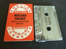 NUCLEAR VALDEZ DREAM ANOTHER DREAM ULTRA RARE AUSTRALIAN CASSETTE TAPE!