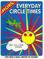 More Everyday Circle Times by Liz Wilmes and Dick Wilmes (1992, Paperback)