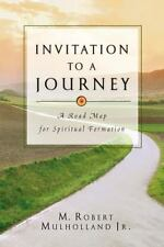 Invitation to a Journey : A Road Map for Spiritual Formation by M. Robert,...