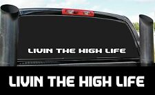 LIVIN HIGH LIFE DIESEL 4X4 STICKER DECAL COUNTRY PICKUP POWER STROKE
