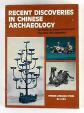 RECENT DISCOVERIES IN CHINESE ARCHAEOLOGY 28 Articiles by Chinese Archaeologists
