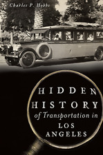 Hidden History of Transportation in Los Angeles [Hidden History] [CA]