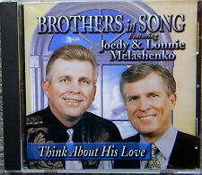 BROTHERS IN SONG cd Joedy/Jody Lonnie Melashenko THINK ABOUT HIS LOVE Christian