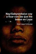 Nay/Gabysinha/Yo Voy a Ficar con Las Que Me Besen en Lapa by Oscar Legua...