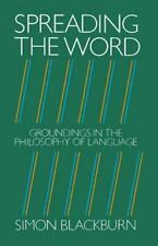 Spreading the Word : Groundings in the Philosophy of Language by Simon...