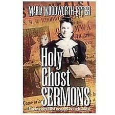 Holy Ghost Sermons: Timeless Spirit-Filled Messages for the Last Days