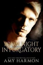 Prom Night In Purgatory: Purgatory Series  - Book Two (volume 2): By Amy Harmon