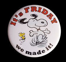 Friday (we made it!) Large Button Badge - Snoopy & Woodstock - 58mm diameter